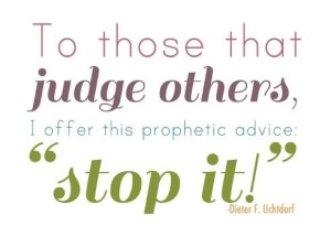 Lovely stop judging quotes 12 best Who Are We To Judge images on Pinterest